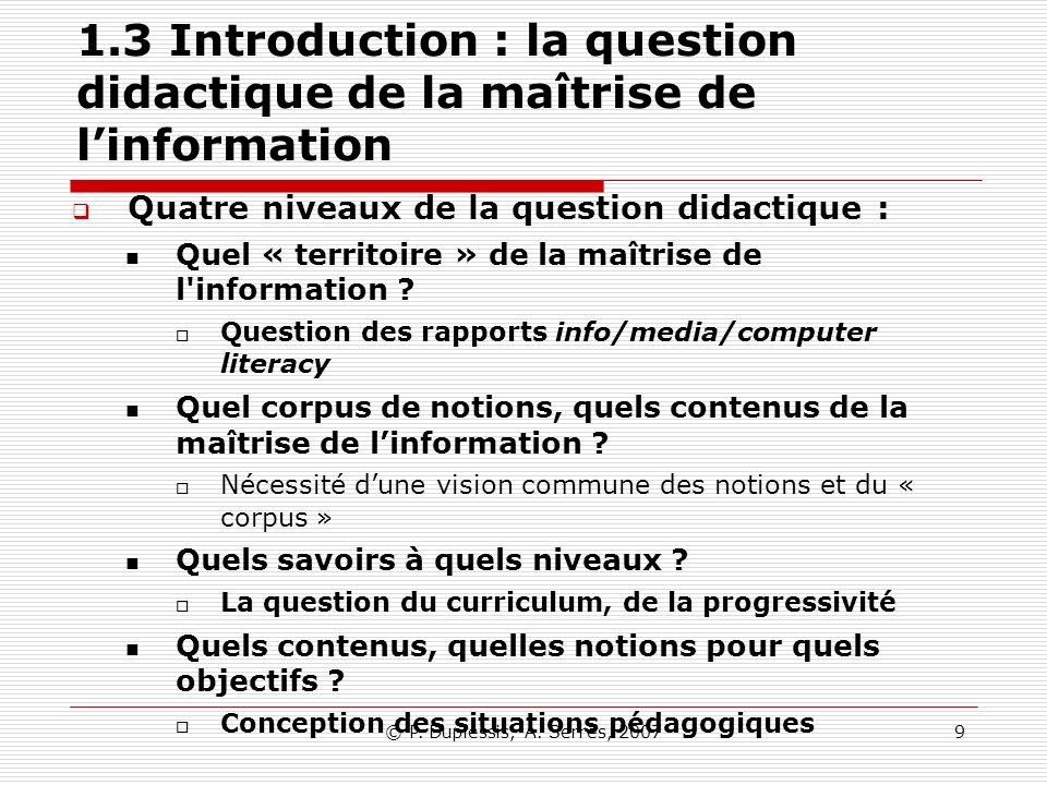 © P.Duplessis, A. Serres, 200740 2- Le curriculum informationnel 23.