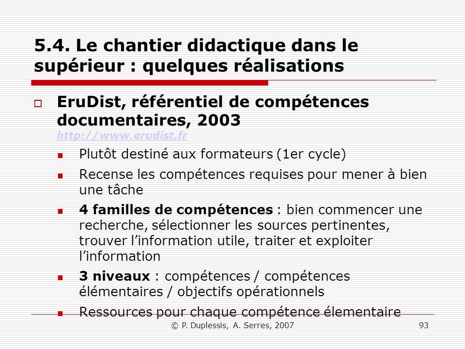 © P. Duplessis, A. Serres, 200793 5.4. Le chantier didactique dans le supérieur : quelques réalisations EruDist, référentiel de compétences documentai