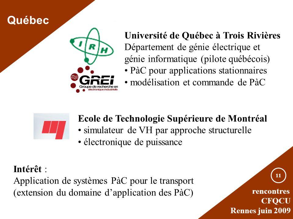 rencontres CFQCU Rennes juin 2009 11 Québec Université de Québec à Trois Rivières Département de génie électrique et génie informatique (pilote québéc