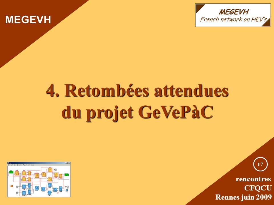 rencontres CFQCU Rennes juin 2009 17 4. Retombées attendues du projet GeVePàC MEGEVH