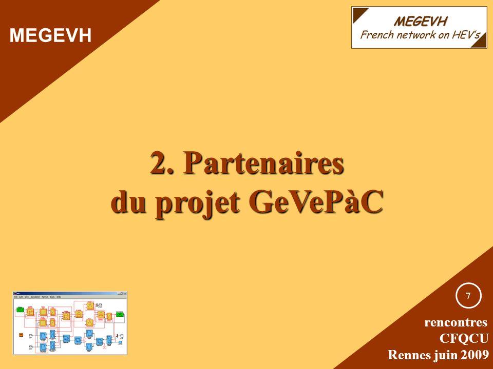rencontres CFQCU Rennes juin 2009 7 2. Partenaires du projet GeVePàC MEGEVH