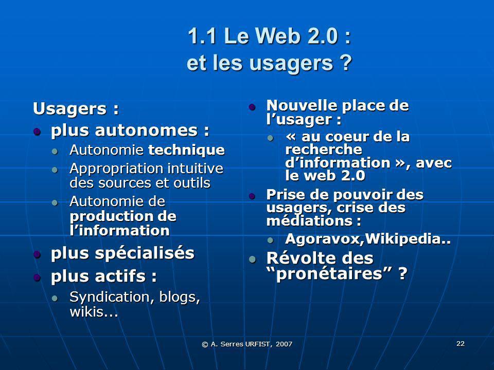 © A. Serres URFIST, 2007 22 1.1 Le Web 2.0 : et les usagers .