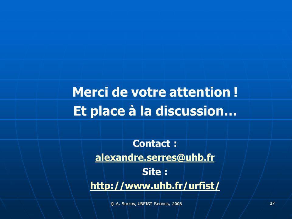 © A. Serres, URFIST Rennes, 2008 37 Merci de votre attention .