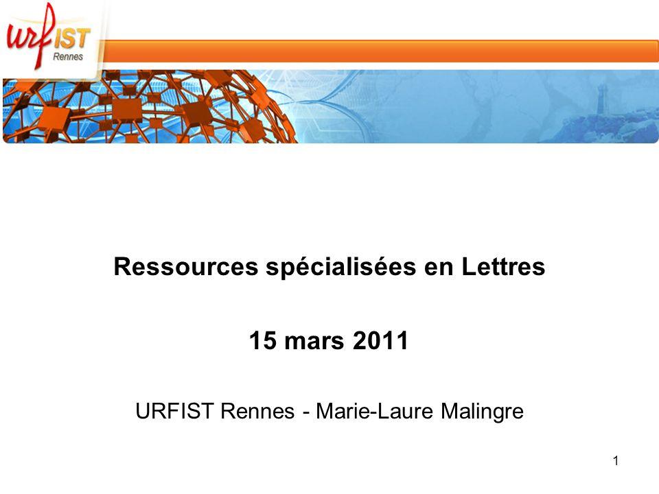 Ressources spécialisées en Lettres 15 mars 2011 URFIST Rennes - Marie-Laure Malingre 1