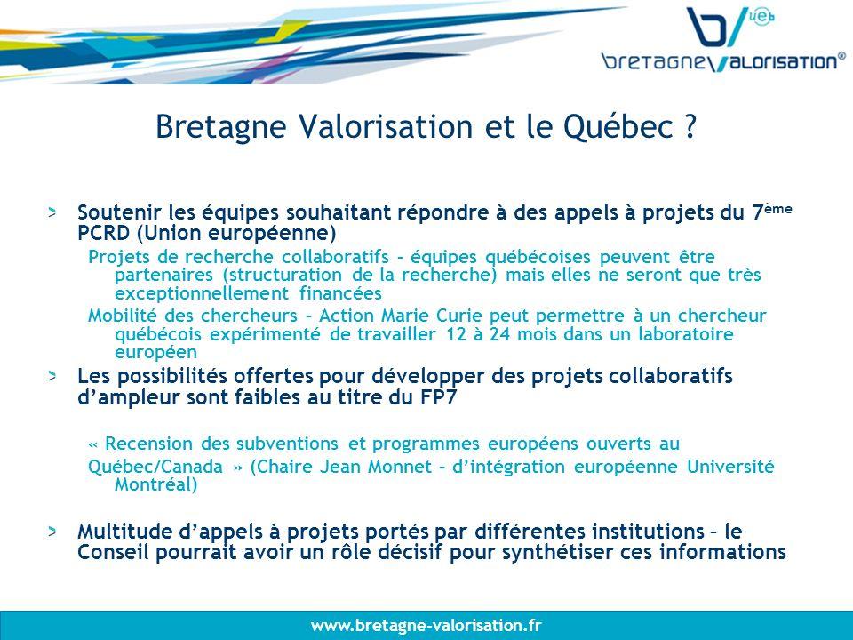 www.bretagne-valorisation.fr Bretagne Valorisation et le Québec .