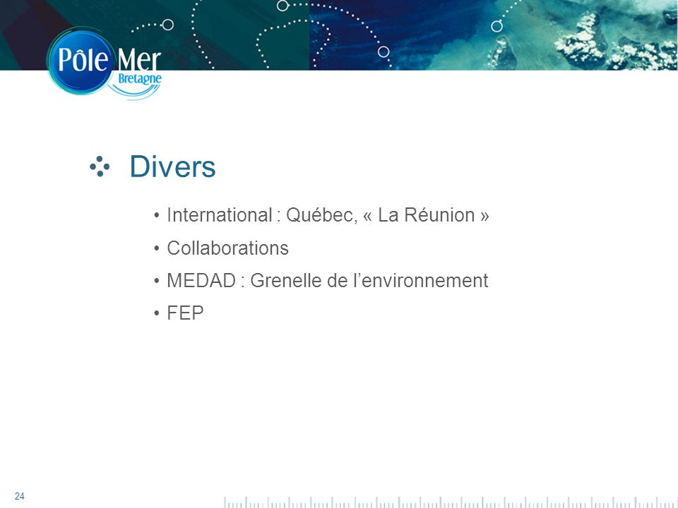 24 Divers International : Québec, « La Réunion » Collaborations MEDAD : Grenelle de lenvironnement FEP