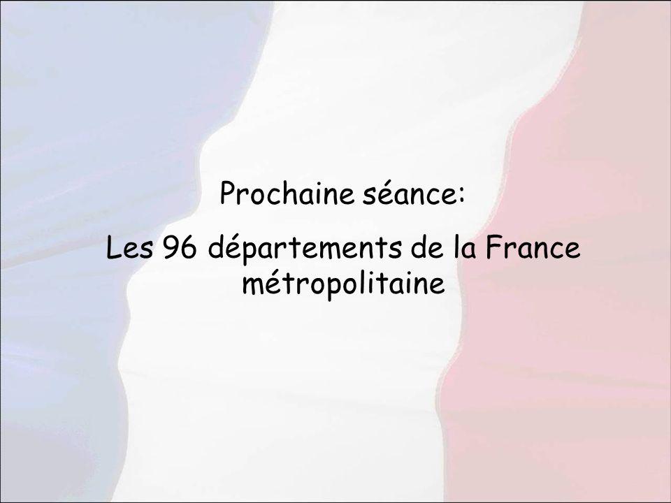 Prochaine séance: Les 96 départements de la France métropolitaine