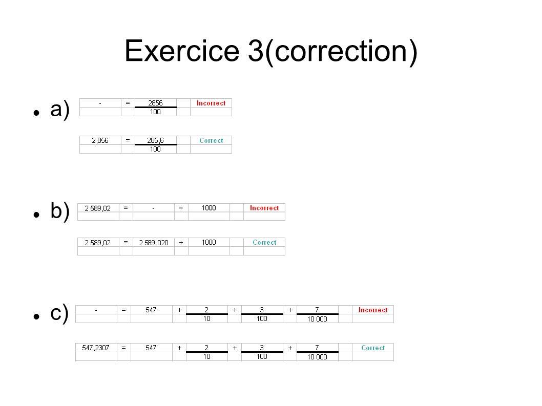 Exercice 3(correction) a) b) c)