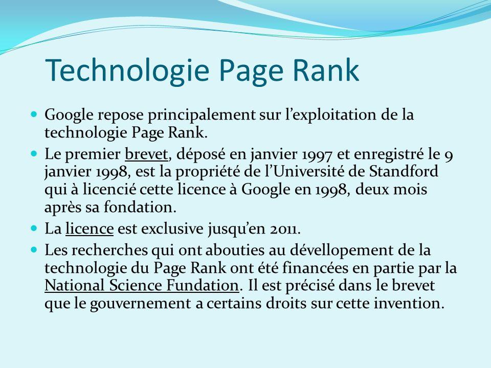 Technologie Page Rank Google repose principalement sur lexploitation de la technologie Page Rank. Le premier brevet, déposé en janvier 1997 et enregis