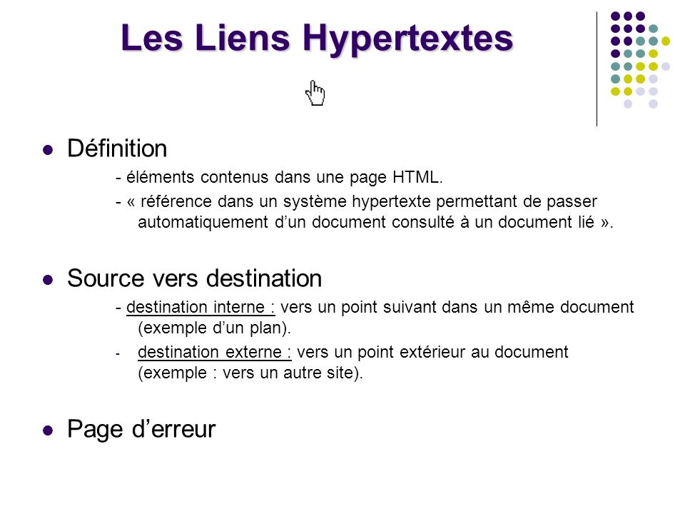 Les Liens Hypertextes Définition - éléments contenus dans une page HTML.