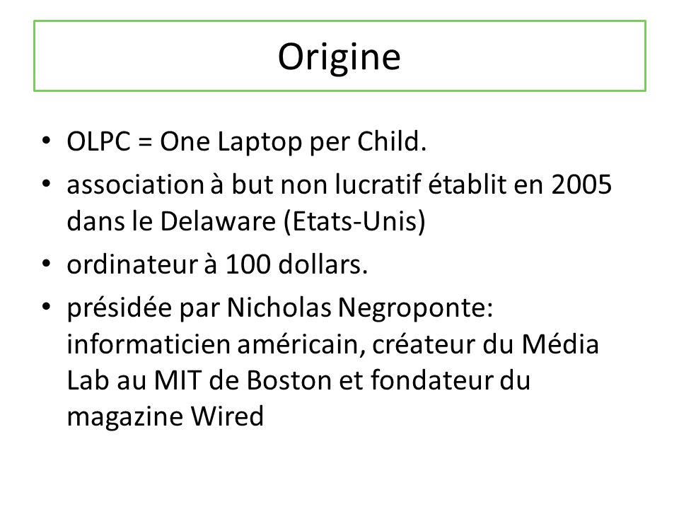 Origine OLPC = One Laptop per Child.