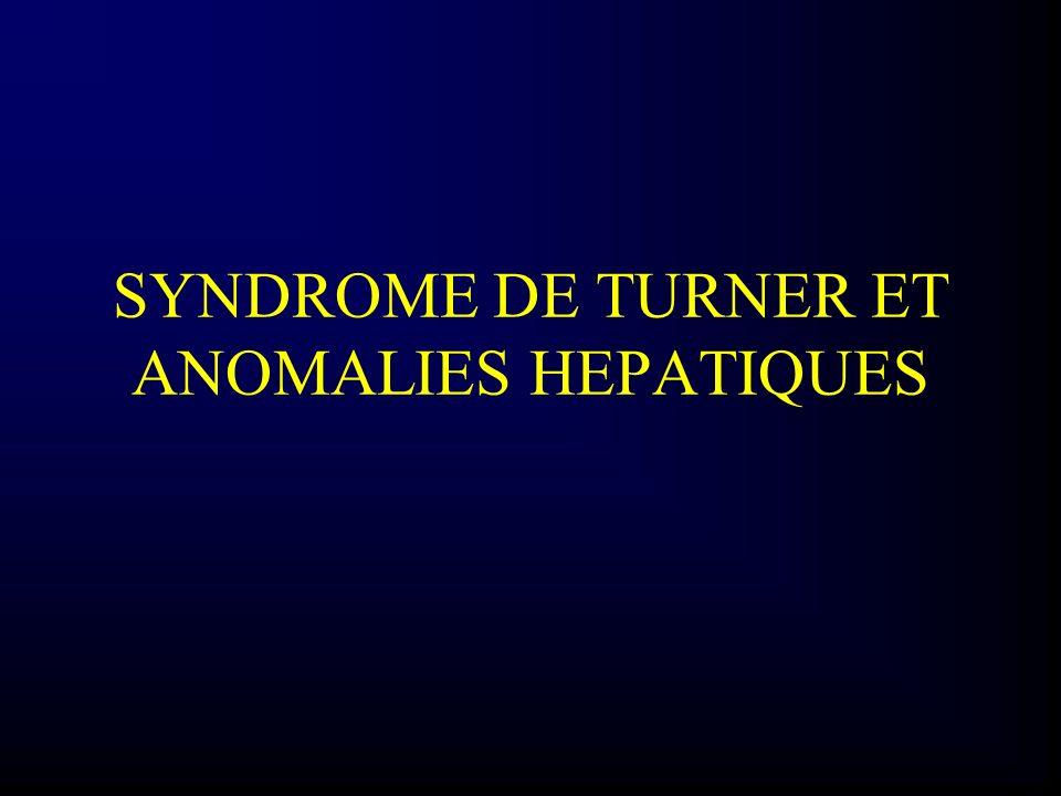 SYNDROME DE TURNER ET ANOMALIES HEPATIQUES