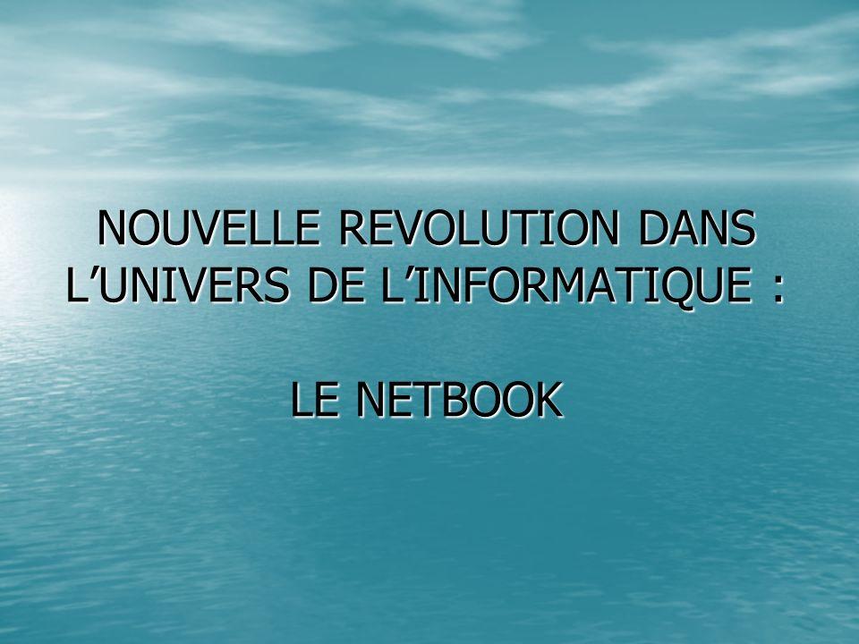 NOUVELLE REVOLUTION DANS LUNIVERS DE LINFORMATIQUE : LE NETBOOK