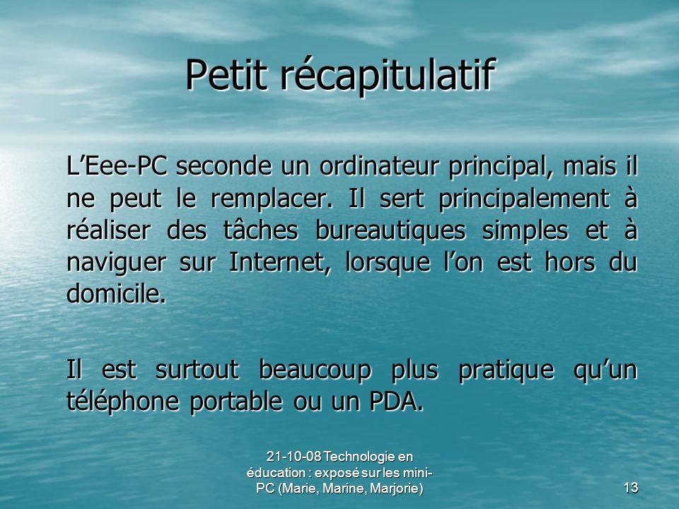 21-10-08 Technologie en éducation : exposé sur les mini- PC (Marie, Marine, Marjorie)13 Petit récapitulatif LEee-PC seconde un ordinateur principal, m