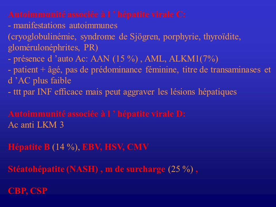Autoimmunité associée à l hépatite virale C: - manifestations autoimmunes (cryoglobulinémie, syndrome de Sjögren, porphyrie, thyroïdite, glomérulonéph