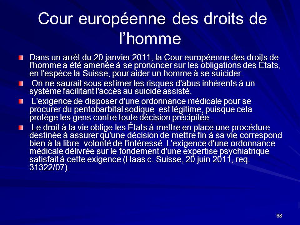 68 Cour européenne des droits de lhomme Dans un arrêt du 20 janvier 2011, la Cour européenne des droits de l'homme a été amenée à se prononcer sur les