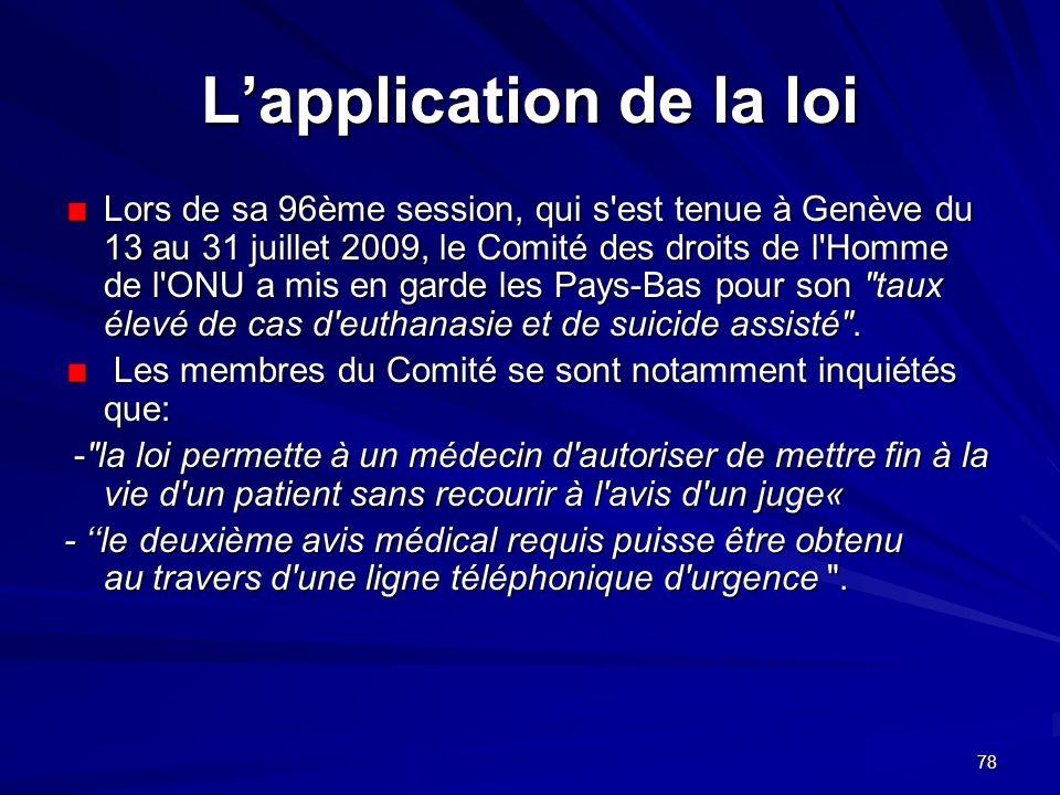 78 Lapplication de la loi Lors de sa 96ème session, qui s'est tenue à Genève du 13 au 31 juillet 2009, le Comité des droits de l'Homme de l'ONU a mis