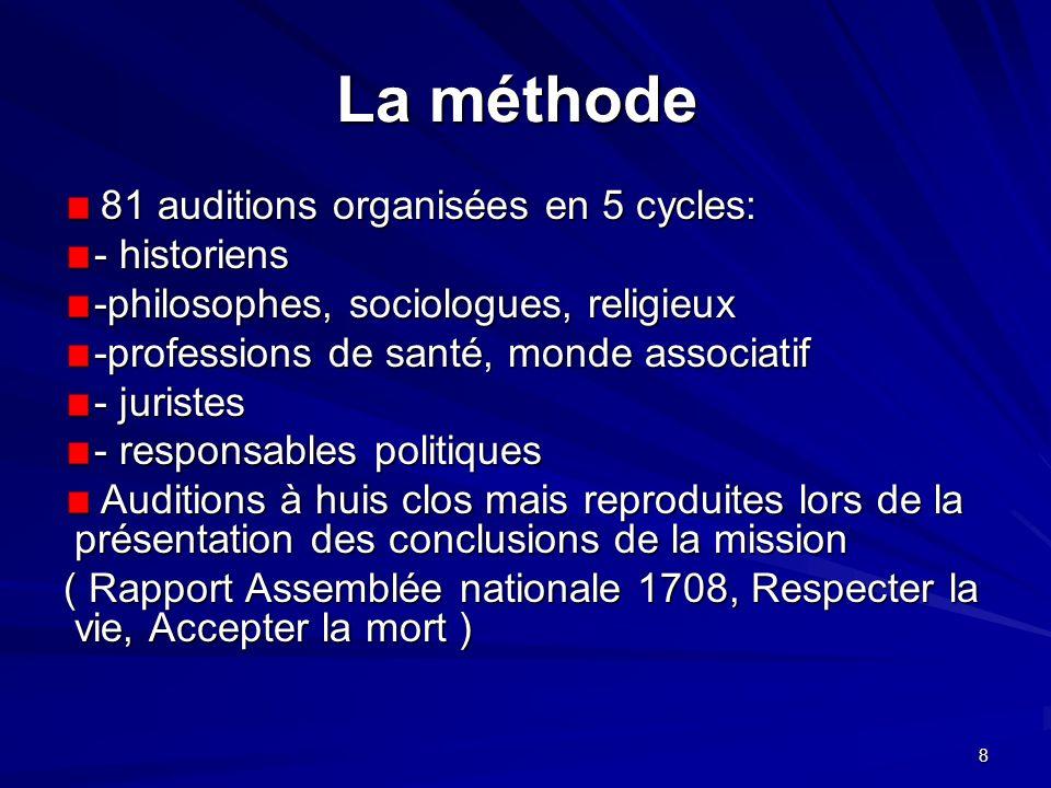 8 La méthode La méthode 81 auditions organisées en 5 cycles: 81 auditions organisées en 5 cycles: - historiens -philosophes, sociologues, religieux -p