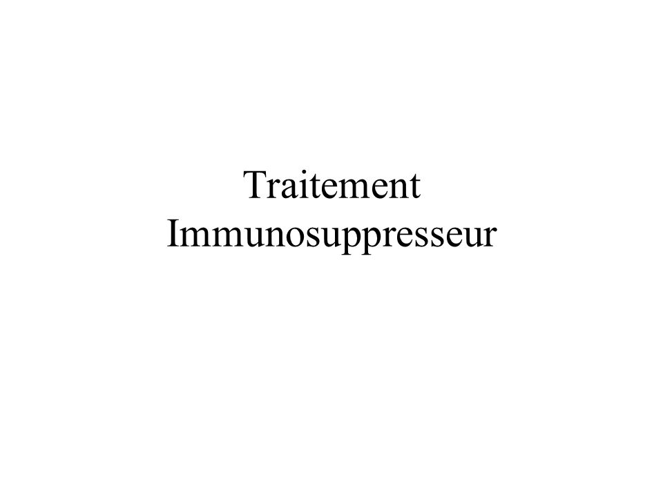 Traitement Immunosuppresseur
