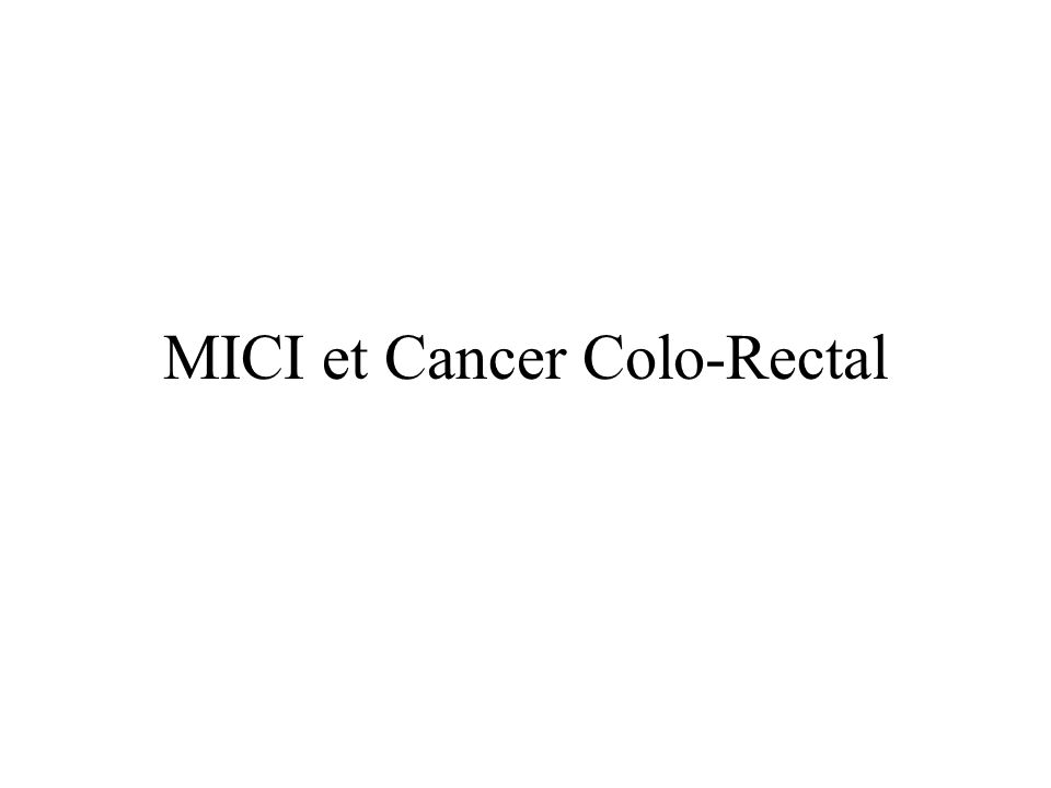 MICI et Cancer Colo-Rectal