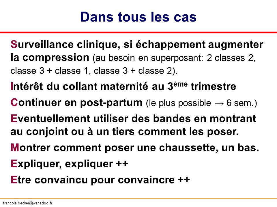 Dans tous les cas Surveillance clinique, si échappement augmenter la compression (au besoin en superposant: 2 classes 2, classe 3 + classe 1, classe 3