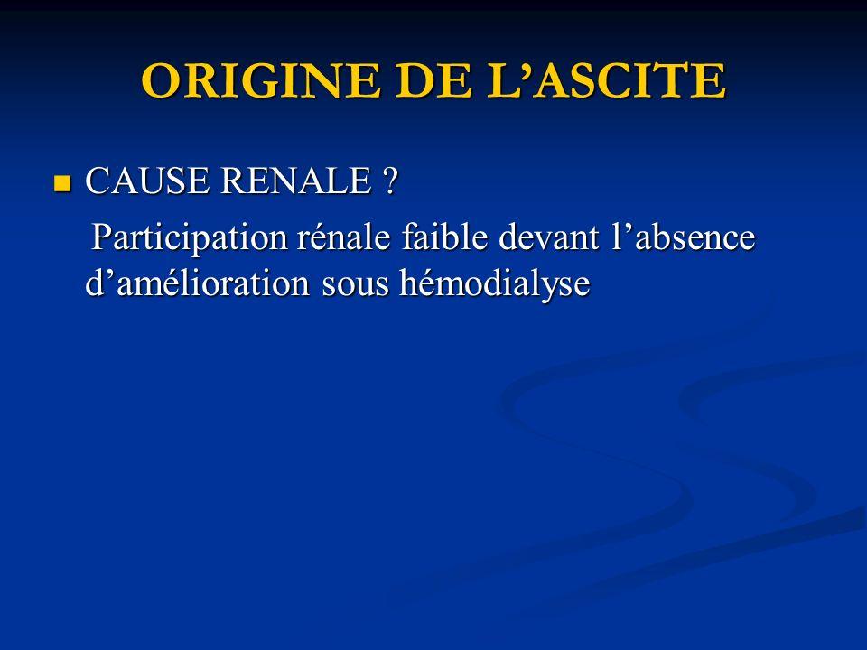 ORIGINE DE LASCITE CAUSE RENALE .CAUSE RENALE .