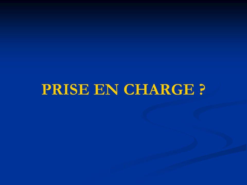 PRISE EN CHARGE ?