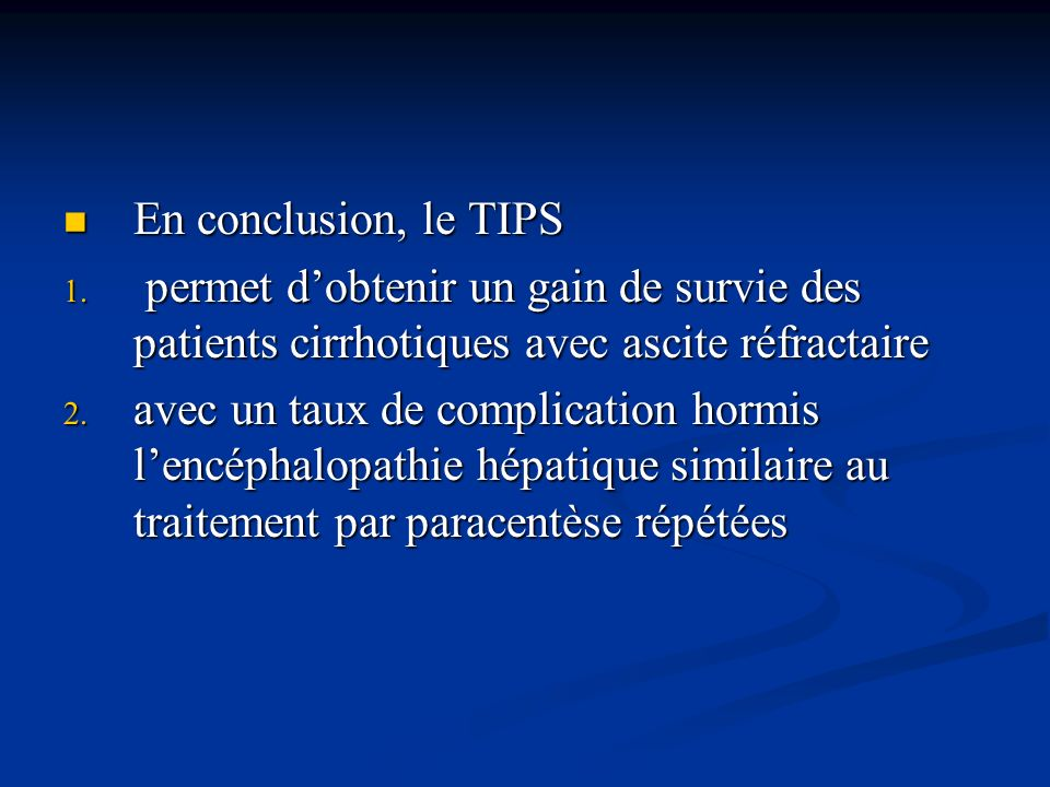 En conclusion, le TIPS En conclusion, le TIPS 1.