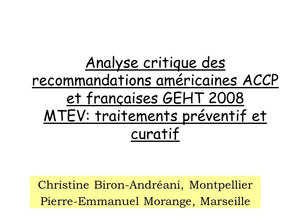 Analyse critique des recommandations américaines ACCP et françaises GEHT 2008 MTEV: traitements préventif et curatif Christine Biron-Andréani, Montpel