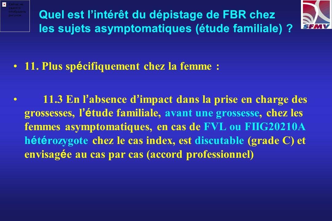 Etude familiale Lorsque le statut du cas index n est pas connu, l exploration des sujets asymptomatiques de 1er degr é n est pas recommand é e.