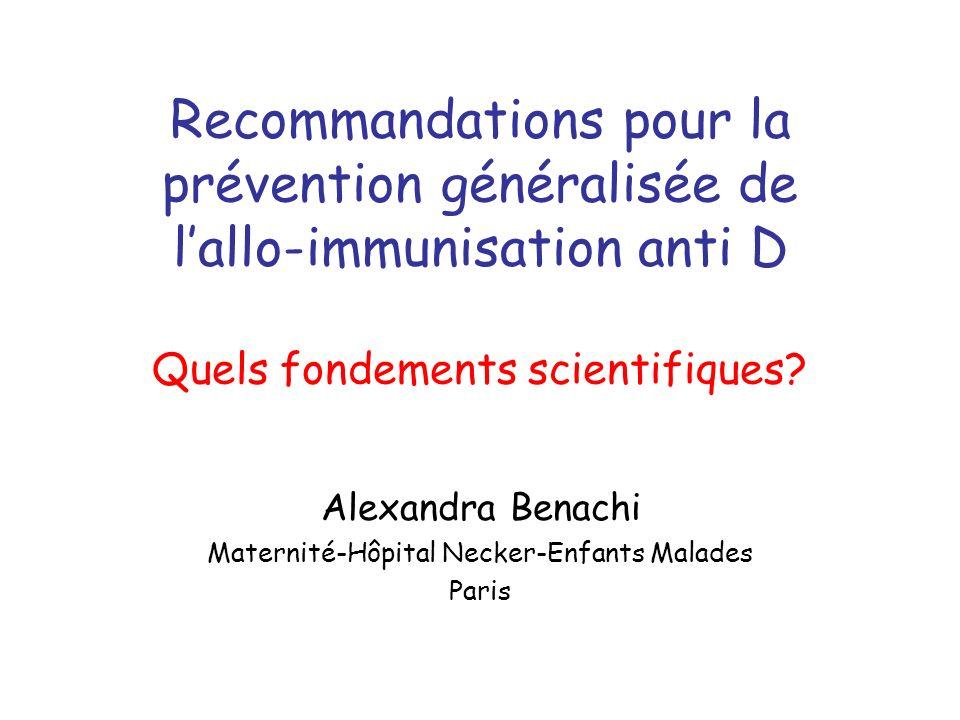Recommandations pour la prévention généralisée de lallo-immunisation anti D Quels fondements scientifiques.