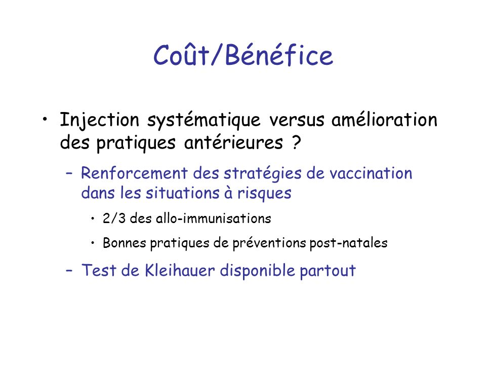 Coût/Bénéfice Injection systématique versus amélioration des pratiques antérieures .