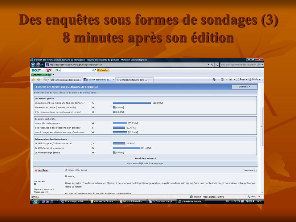 Des enquêtes sous formes de sondages (3) 8 minutes après son édition