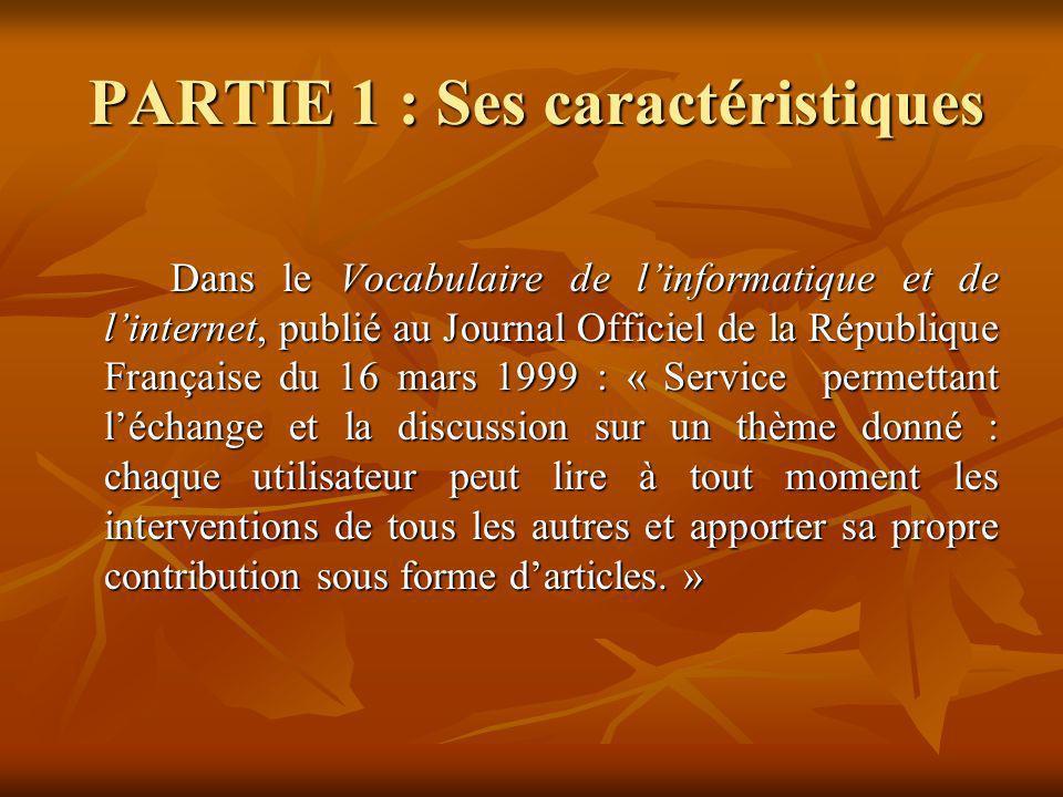 PARTIE 1 : Ses caractéristiques Dans le Vocabulaire de linformatique et de linternet, publié au Journal Officiel de la République Française du 16 mars