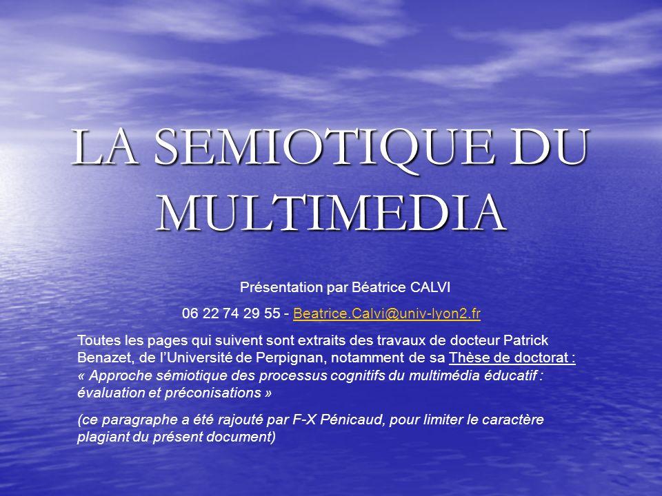 LA SEMIOTIQUE DU MULTIMEDIA - TICE 2 - Année universitaire 2005-20062 SOMMAIRE 1/NOTIONS DE BASE Le multimédia La sémiotique