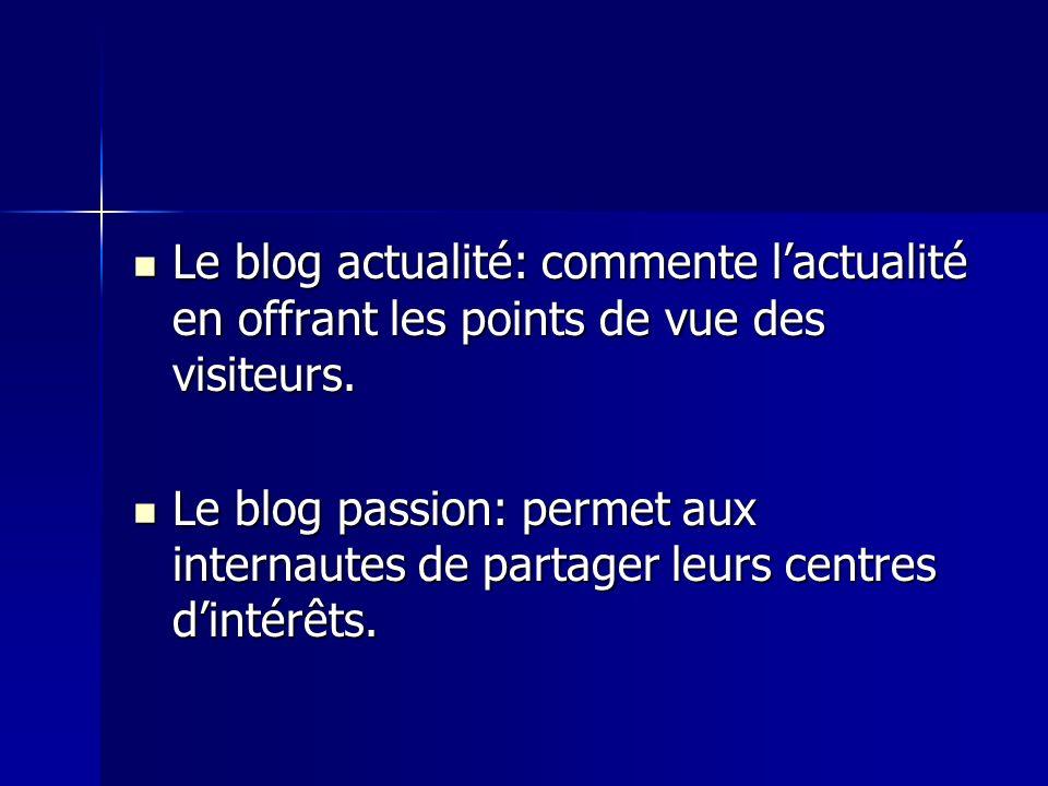 Le blog actualité: commente lactualité en offrant les points de vue des visiteurs.