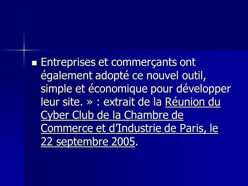 Entreprises et commerçants ont également adopté ce nouvel outil, simple et économique pour développer leur site.