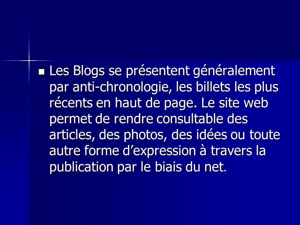 Les Blogs se présentent généralement par anti-chronologie, les billets les plus récents en haut de page.