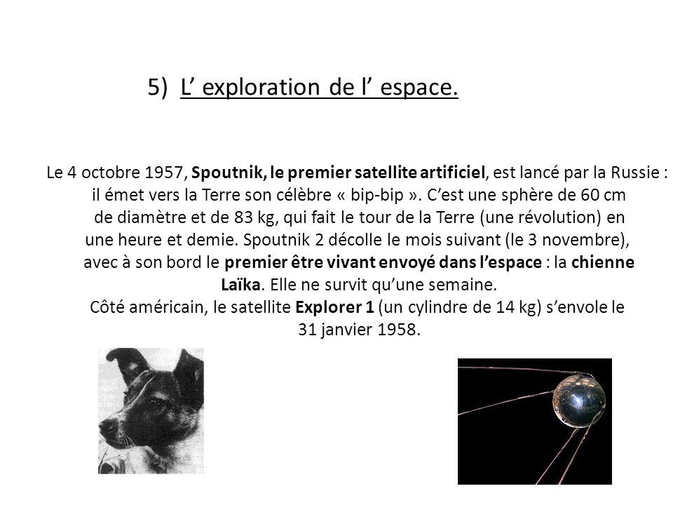 5) L exploration de l espace.