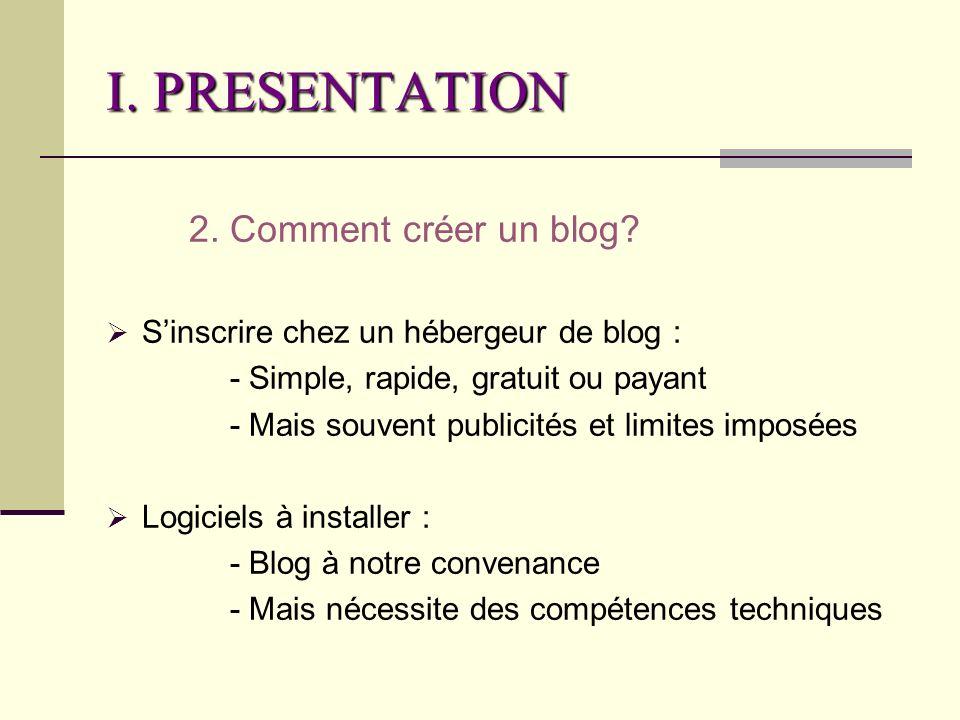 I. PRESENTATION 2. Comment créer un blog.