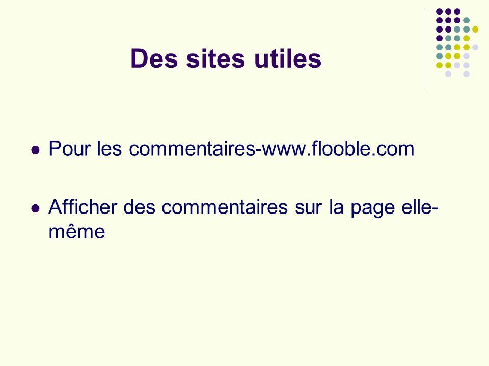 Des sites utiles Pour les commentaires-www.flooble.com Afficher des commentaires sur la page elle- même