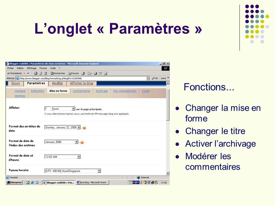 Longlet « Paramètres » Changer la mise en forme Changer le titre Activer larchivage Modérer les commentaires Fonctions...