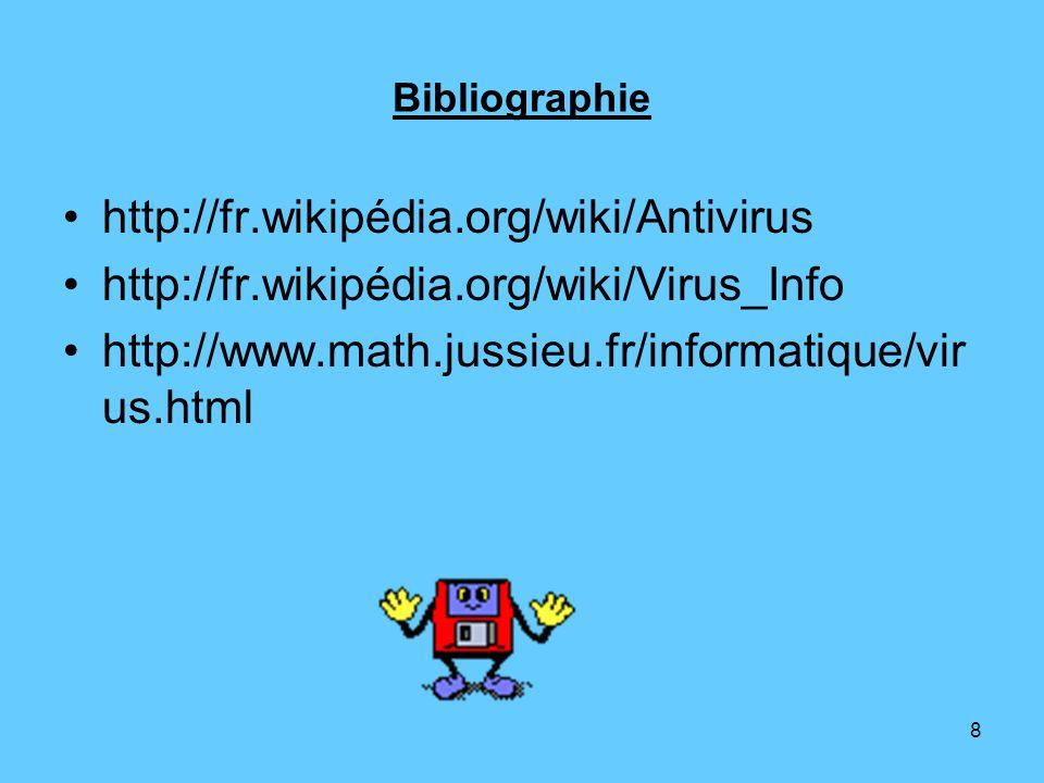 8 Bibliographie http://fr.wikipédia.org/wiki/Antivirus http://fr.wikipédia.org/wiki/Virus_Info http://www.math.jussieu.fr/informatique/vir us.html