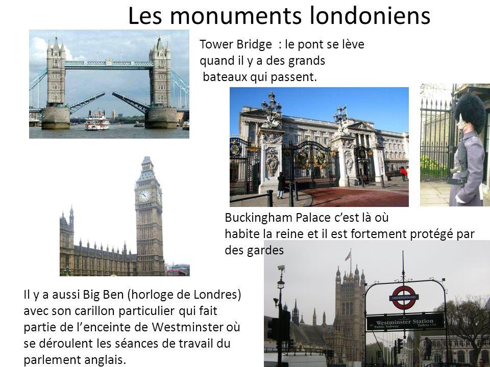 Les monuments londoniens Il y a aussi Big Ben (horloge de Londres) avec son carillon particulier qui fait partie de lenceinte de Westminster où se dér