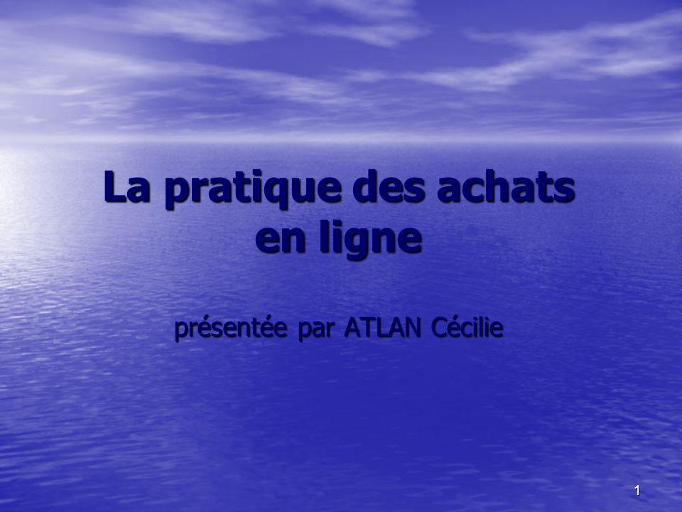 1 La pratique des achats en ligne présentée par ATLAN Cécilie