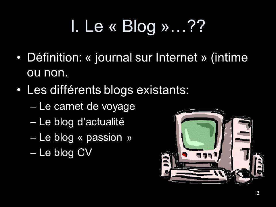 2 Introduction de ce phénomène Lhistorique: Il apparaît dans les années 90 aux Etats-Unis. Entre 6 à 7 millions de « blogueurs » aujourdhui. Un des me