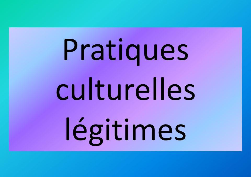 Pratiques culturelles légitimes