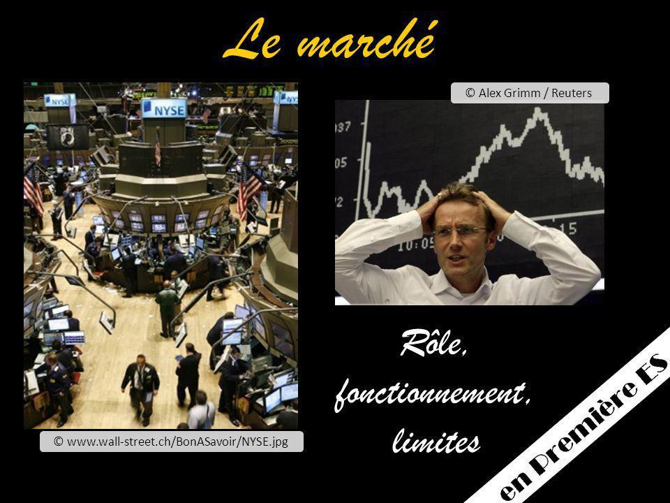 Rôle, fonctionnement, limites © www.wall-street.ch/BonASavoir/NYSE.jpg © Alex Grimm / Reuters Le marché