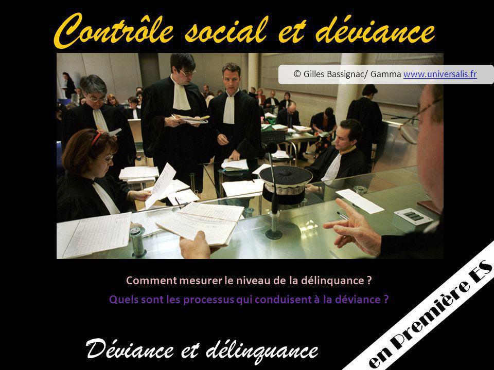 © Gilles Bassignac/ Gamma www.universalis.frwww.universalis.fr Déviance et délinquance Contrôle social et déviance Comment mesurer le niveau de la délinquance .