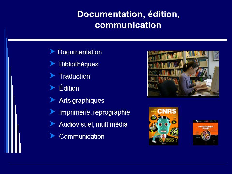 Documentation, édition, communication Documentation Bibliothèques Traduction Édition Arts graphiques Imprimerie, reprographie Audiovisuel, multimédia